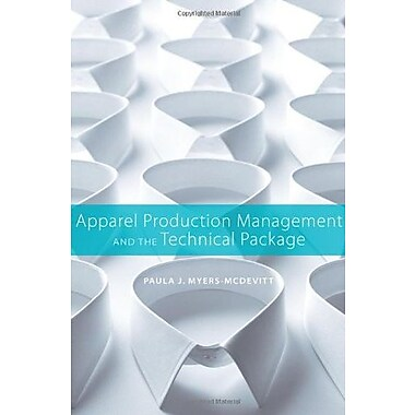 Apparel Production Management and the Technical Package, New Book (9781563678691)