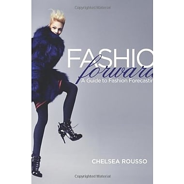 Fashion Forward: A Guide to Fashion Forecasting, Used Book (9781563679247)