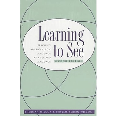 Learning To See: Teaching American Sign Language as a Second Language, Used Book (9781563680595)