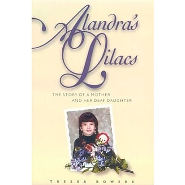 Alandra's Lilacs: The Story of a Mother and Her Deaf Daughter Used Book (9781563680823)