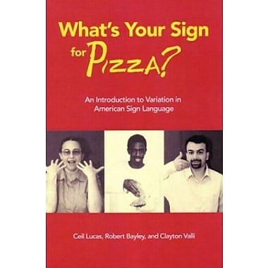 What's Your Sign for Pizza?: An Introduction to Variation in American Sign Language, New Book (9781563681448)