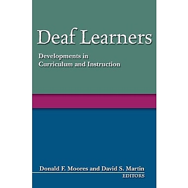 Deaf Learners: Developments in Curriculum and Instruction, Used Book (9781563682858)