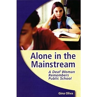Alone in the Mainstream: A Deaf Woman Remembers Public School Used Book (9781563683008)