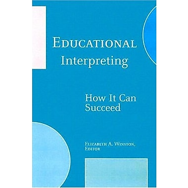 Educational Interpreting: How It Can Succeed Used Book (9781563683091)