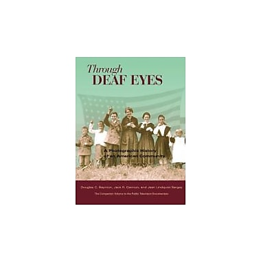 Through Deaf Eyes: A Photographic History of an American Community, New Book (9781563683473)