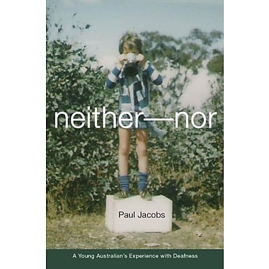 Neither-Nor: A Young Australian's Experience with Deafness (Deaf Lives Series, Vol. 5), New Book (9781563683503)