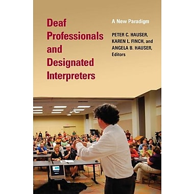 Deaf Professionals and Designated Interpreters: A New Paradigm, Used Book (9781563683688)