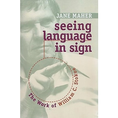 Seeing Language in Sign: The Work of William C. Stokoe, New Book (9781563684708)