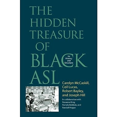 The Hidden Treasure of Black ASL: Its History and Structure, New Book (9781563684890)