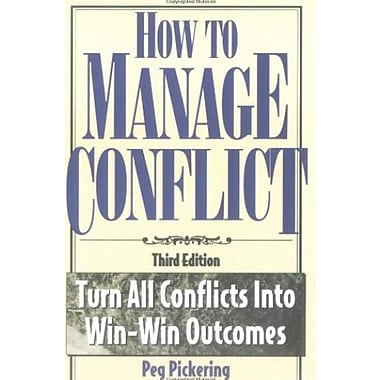How to Manage Conflict: Turn All Conflicts Into Win-Win Outcomes, Used Book (9781564144409)