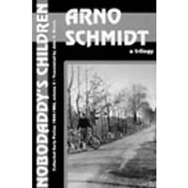 Nobodaddy's Children: A Trilogy (Collected Early Fiction, 1949-1964 / Arno Schmidt), New Book (9781564780836)