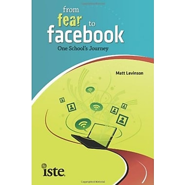 From Fear to Facebook: One School's Journey Used Book (9781564842701)