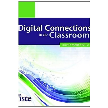 Digital Connections in the Classroom Used Book (9781564843166)