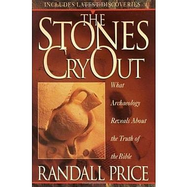 The Stones Cry Out: What Archaeology Reveals About the Truth of the Bible, Used Book (9781565076402)