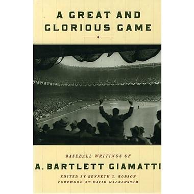 A Great and Glorious Game: Baseball Writings of A. Bartlett Giamatti (9781565121928)