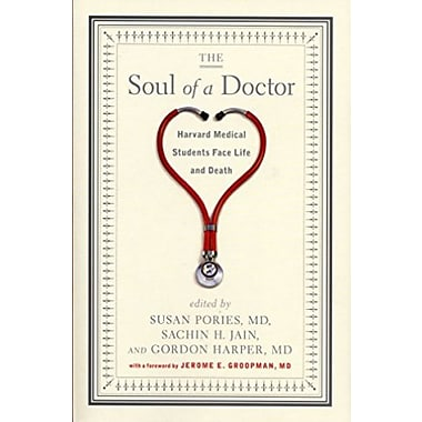 The Soul of a Doctor: Harvard Medical Students Face Life and Death (9781565125070)