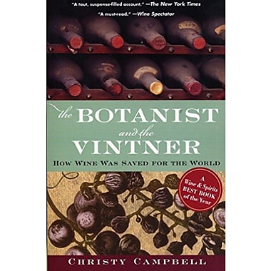 The Botanist and the Vintner: How Wine Was Saved for the World, New Book (9781565125285)