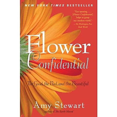 Flower Confidential: The Good, the Bad and the Beautiful Used Book (9781565126039)