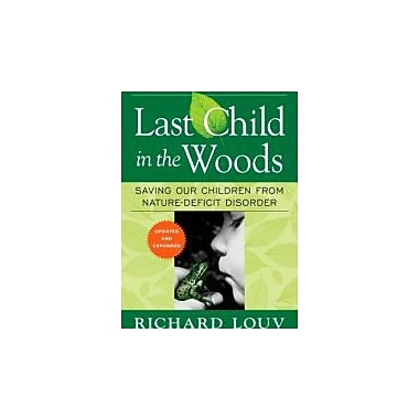 Last Child in the Woods: Saving Our Children From Nature-Deficit Disorder Used Book (9781565126053)