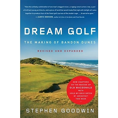 Dream Golf: The Making of Bandon Dunes, Revised and Expanded (9781565129818)