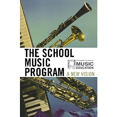 The School Music Program: A New Vision (9781565450394)