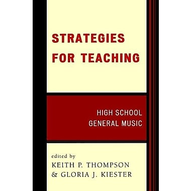 Strategies for Teaching: High School General Music (9781565450851)