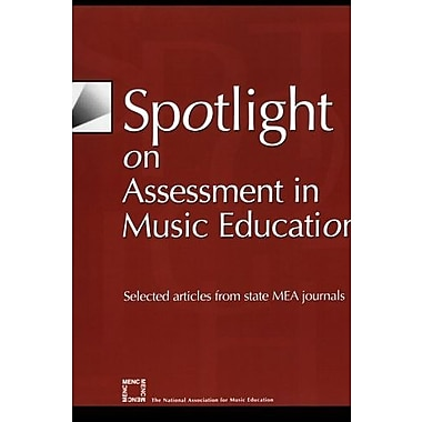 Spotlight on Assessment in Music Education: Selected Articles from State MEA Journals, Used Book, (9781565451438)