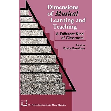 Dimensions of Musical Learning and Teaching: A Different Kind of Classroom (9781565451469)