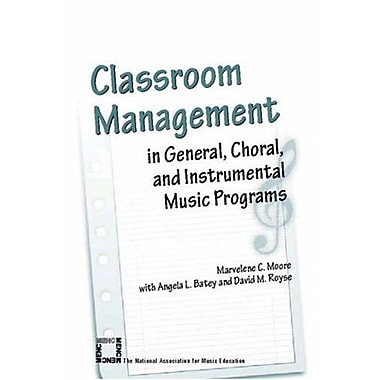 Classroom Management in General, Choral and Instrumental Music Programs, Used Book (9781565451490)