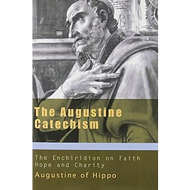 Augustine Catechism: Enchiridion on Faith Hope and Charity (The Augustine Series), New Book (9781565482982)