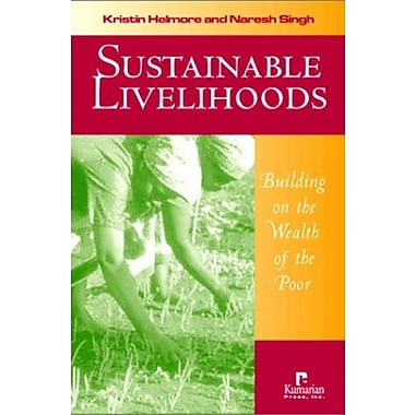 Sustainable Livelihoods: Building on the Wealth of the Poor, New Book (9781565491328)