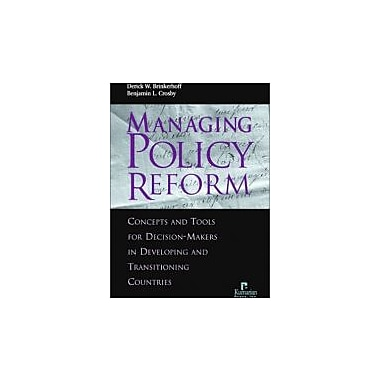 Managing Policy Reform: Concepts & Tools for Decision-Makers in Developing & Transitioning Countries, Used Book