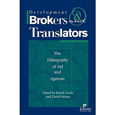 Development Brokers and Translators: The Ethnography of Aid and Agencies (9781565492172)