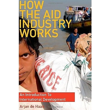 How the Aid Industry Works: An Introduction to International Development (9781565492875)