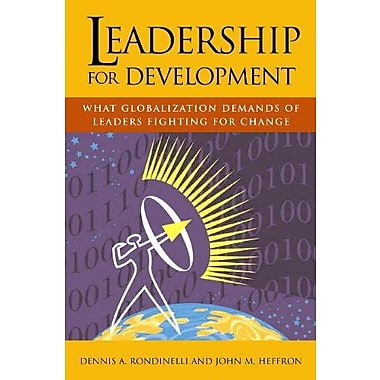 Leadership for Development: What Globalization Demands of Leaders Fighting for Change, New Book (9781565492929)
