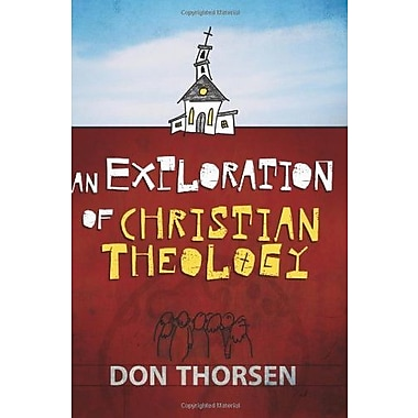 An Exploration of Christian Theology, Used Book (9781565632363)