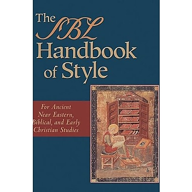 The SBL Handbook of Style: For Ancient Near Eastern, Biblical, and Early Christian Studies (9781565634879)