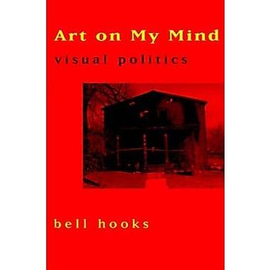 Art on My Mind: Visual Politics, Used Book (9781565842632)