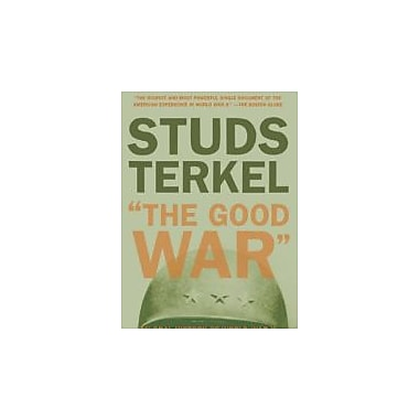 The Good War: An Oral History of World War II Used Book (9781565843431)