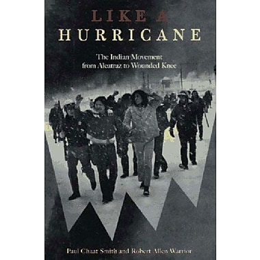 Like a Hurricane: The Indian Movement from Alcatraz to Wounded Knee, New Book (9781565844025)