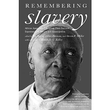 Remembering Slavery: African Americans Talk About Their Personal Experiences of Slavery and Freedom (9781565845879)