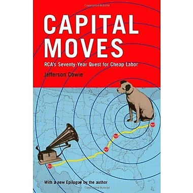 Capital Moves: RCA's Seventy-Year Quest for Cheap Labor Used Book (9781565846593)