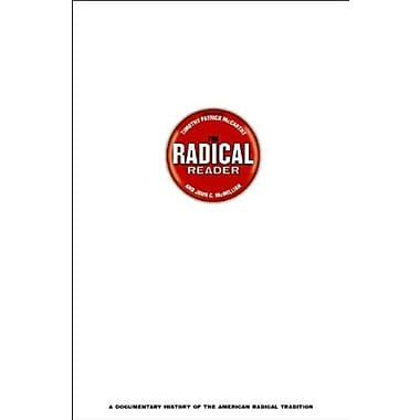 The Radical Reader: A Documentary History of the American Radical Tradition, New Book (9781565846821)