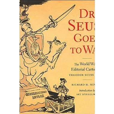 Dr. Seuss Goes to War: The World War II Editorial Cartoons of Theodor Seuss Geisel, Used Book (9781565847040)