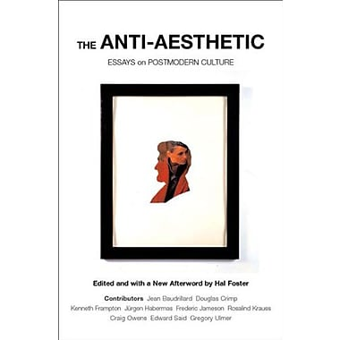 The Anti-Aesthetic: Essays on Postmodern Culture, New Book (9781565847422)