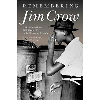 Remembering Jim Crow: African Americans Tell About Life in the Segregated South, Used Book (9781565847781)
