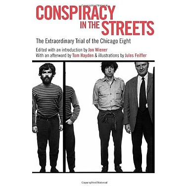 Conspiracy in the Streets: The Extraordinary Trial of the Chicago Eight, Used Book (9781565848337)