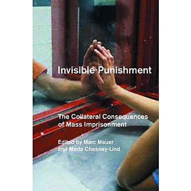 Invisible Punishment: The Collateral Consequences of Mass Imprisonment, New Book (9781565848481)