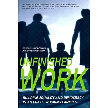 Unfinished Work: Building Equality And Democracy In An Era Of Working Families (9781565849228)