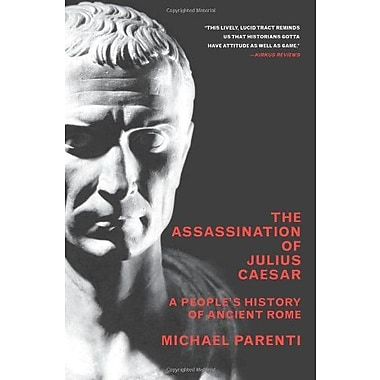 The Assassination Of Julius Caesar: A People's History Of Ancient Rome (New Press People's History), New Book (9781565849426)